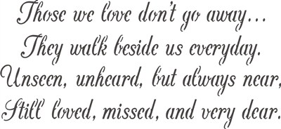 """Download Those we love don't go away... 12 x 6"""" Stencil"""