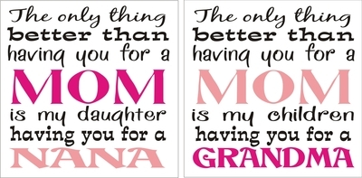 The Only Thing Better Than Having You For A Mom Grandma