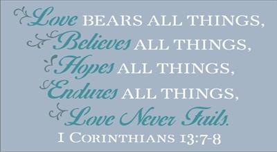 Love Bears All Things Believes All Things 21 X 11 5