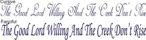 The Good Lord Willing And The Creek Dont Rise 24 X 4 Stencil Two