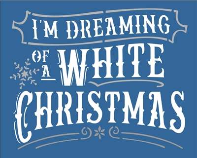 Dreaming Of A White Christmas.I M Dreaming Of A White Christmas 12 X 9 5 Stencil